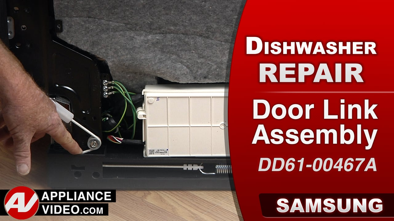 Samsung DW80J9945US Dishwasher – Door does not remain closed – Door Link Assembly