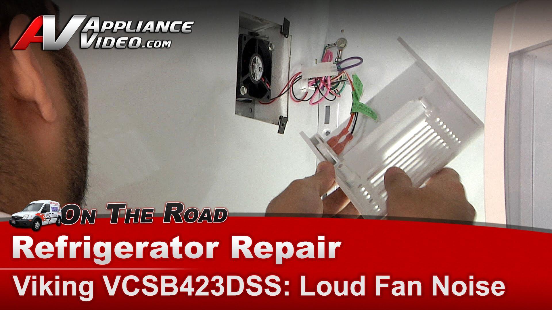 Viking Vcsb423dss Refrigerator Diagnostic Repair Loud