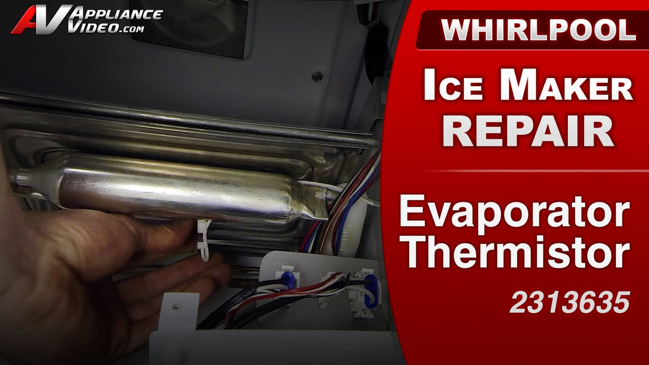 Whirlpool GI15NDXXQ Ice Maker – Plate will not release ice – Evaporator Thermistor