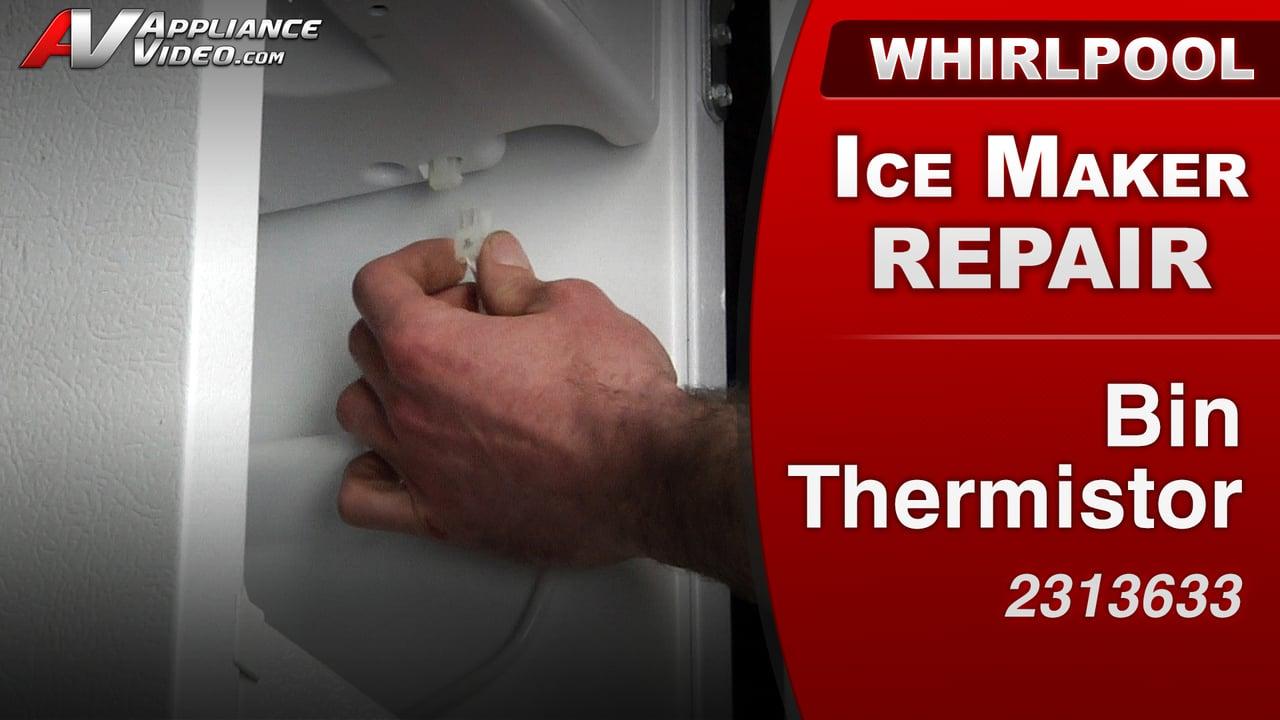 Whirlpool GI15NDXXQ Ice Maker – Unit will not stop making ice – Bin Thermistor