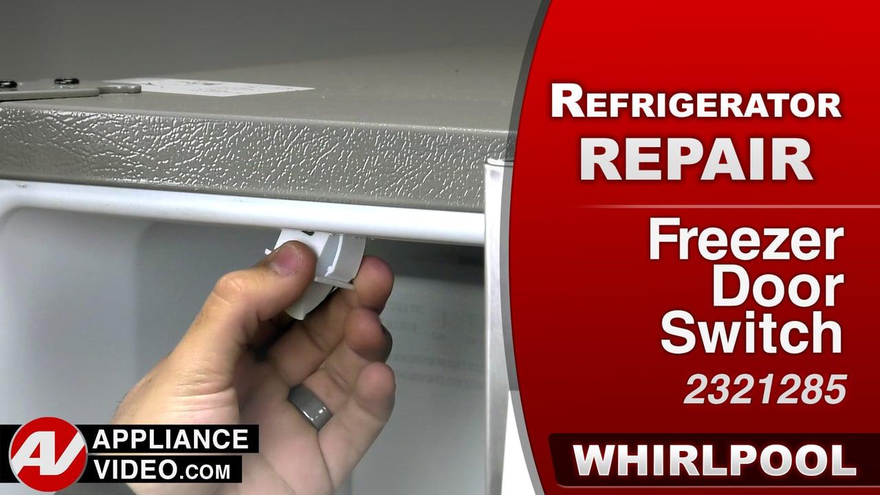 Whirlpool WRS322FDAM Refrigerator – Light will not come on – Freezer Door Switch