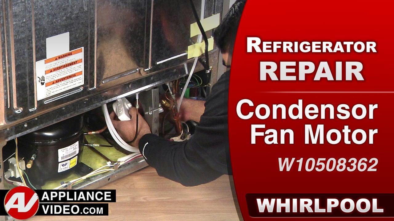 Whirlpool WRS322FDAM Refrigerator – Refrigerator will not stay cold – Condensor Fan Motor