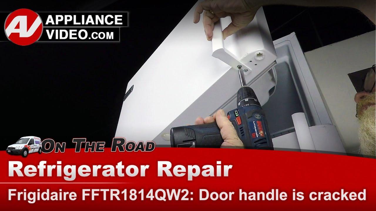 Frigidaire FFTR1814QW2 Refrigerator U2013 Door Handle Is Cracked U2013 Door Handle  | Appliance Video
