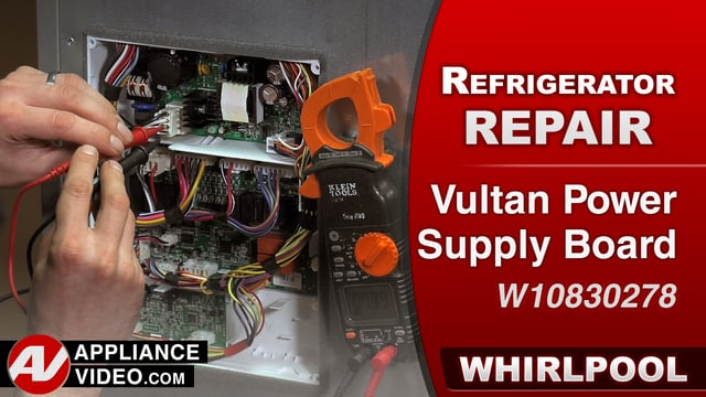 Whirlpool WRF757SDEM01 Refrigerator – Unit is not powering on – Vultan Power Supply Board