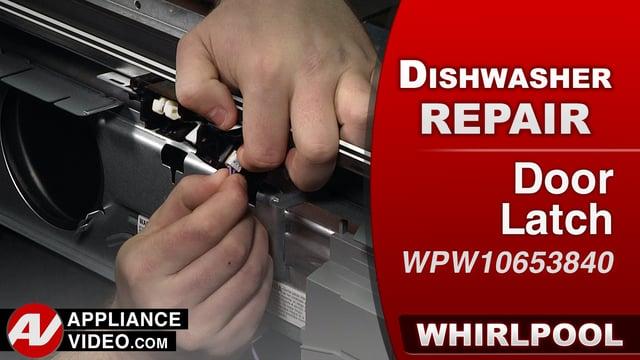 Whirlpool WDF560SAFM2 Dishwasher – Door not opening – Door Latch