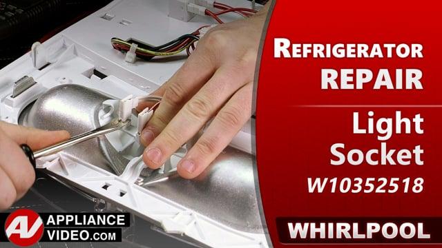 Whirlpool WRF540CWHV01 Refrigerator – Lights will not illuminate – Light Socket